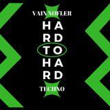 Hard To Hard Techno - Vain Nofler (11-03-2018) Electronica-Techno-Hard Techno