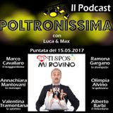 """Poltronissima - 15.05.2017. Ospite Marco CAVALLARO e il cast de """"Se ti sposo mi rovino"""""""