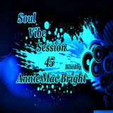 Soul Vibe Session 45 Mixed by Annie Mac Bright