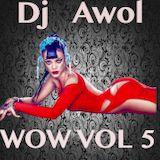 Dj Awol - Wow Vol 5