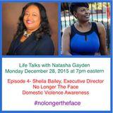 Life Talks w/ Natasha Gayden- No Longer The Face - Domestic Violence