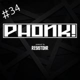PHONK! RADIO 34 – 100% TECHNO PODCAST POWERED BY RESISTOHR - 03.04.18