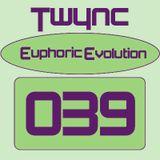 Twync presents Euphoric Evolution 039