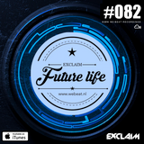 Future Life #082 | We Beat Records | Mixed by Exclaim | Minimal