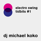 Electro Swing Tidbits #1