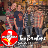 "Soundcheck Eps 051  2/15/2016 ""The ToneKeys"""