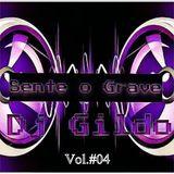 Sente o Grave Vol. #04 by Dj Gildo