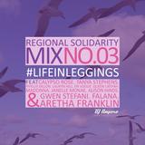 #LifeInLeggings Regional Solidarity Mix No. 03