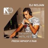 DJ NOJAN - FRESH HIPHOP X R&B #TheWeeklyHitlist