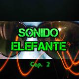 SONIDO ELEFANTE Cap. 2