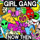 Now Then Mix #22 - Girl Gang