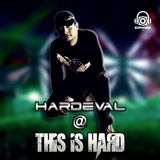 Hardeval @ This Is Hard #2 - Guest Mix Euphoria RADIO (28-02-2015)