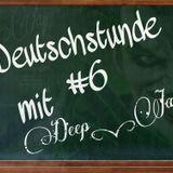 Deutschstunde mit Deep_Jay #6