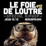 Le Foie de Loutre #12 — Spécial Hip-Hop