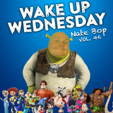 "#WakeUpWednesday Vol. 46 - ""Nate Bop"""