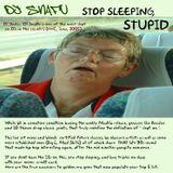 Stop Sleepin' Stupid (undergound Hip Hop circa 96-99)