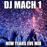 NEW YEARS EVE MIX 2K18 DJ MACH 1