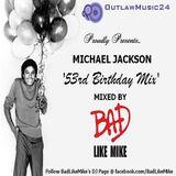 'Michael Jackson - 53rd Birthday Mix'