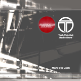 Tech This Out Show / Week40 @ClubTronic Radio hosted by Mark Dee Jack