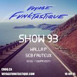 Voyage Funktastique Show #93 With Seb (Le Bleury Bar) 10/09/15