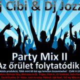 Dj Cibi - Party Mix 2 - Az őrület folytatódik!