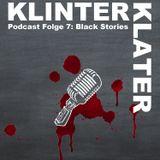 Black Stories | KlinterKlater Podcast #7
