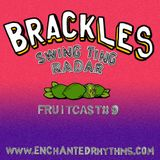 Enchanted Rhythms Fruitcast #9 - Brackles