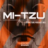 Mi-tzu - Structure Podcast 003