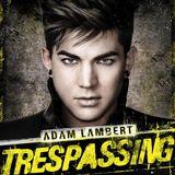 Adam Lambert – Trespassing  2012