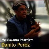 Multivalensa Interview: Danilo Perez [Oct. 2014]