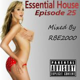 Essential House Ep 25 By Dj RBE2000