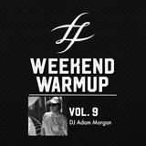 #WeekendWarmup Vol. 9 - Adam Morgan