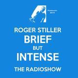 Roger Stiller - Brief But Intense - RadioShow February 2015