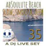 AbSoulute Beach 35 - Slow, smooth, deep - A DJ LIVE SET