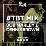 #TBT - Bob Marley & Dennis Brown Mix