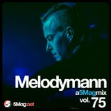 Melodymann - A 5 Mag Mix 75