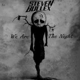 Steven Bullex - We Are The Night [Set 2017]