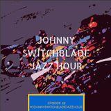 The Johnny Switchblade Jazz Hour #12