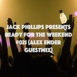 Jack Phillips Presents Ready for the Weekend #021 (Alex Ender Guestmix)