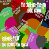The Chill-On-The-Go Radio Show - Episode #108 - Best of 2018 2 Hour Special