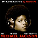 MICHAEL JACKSON REFLEX REMIX (abc, thriller, rock with you)