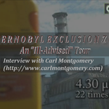 Chernobyl - An Ill Advised Tour & interview with traveller Carl Montgomery who visited the exclusion