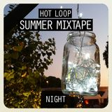 Hot Loop - Summer Mixtape (Night)