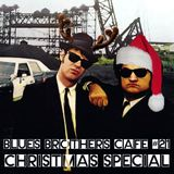 The Blues Brothers Café # 21 Christmas Special
