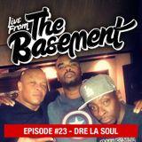 Live From The Basement: Dre La Soul | Episode 23