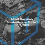 Shadowbox @ Radio 1 24/02/2019: M4Y4 Guestmix