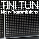 NOISY TRANSMISSIONS radio show by TiNi TuN 040