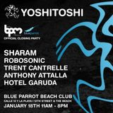 Sharam  -  Live At Yoshitoshi, Blue Parrot (The BPM Festival 2015, Mexico)  - 18-Jan-2015