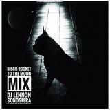 Disco Rocket to the Moon MIX - DJ Lennon