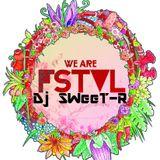 We Are FSTVL DJ COMP - Dj SWeeT-R